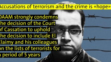 """Photo of Accusations of terrorism and the crime is """"hope""""  : DAAM strongly condemns the decision of the Court of Cassation to uphold the decision to include El Elaimy and his colleagues on the lists of terrorists for a period of 5 years"""